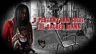 Horor! 8 Pertanyaan Sulit The Sacred Riana